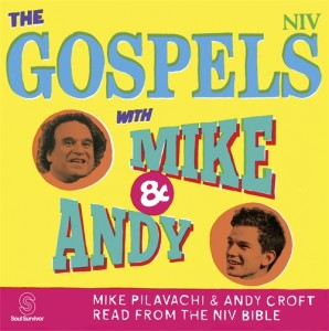 The Gospels with Mike & Andy on MP3